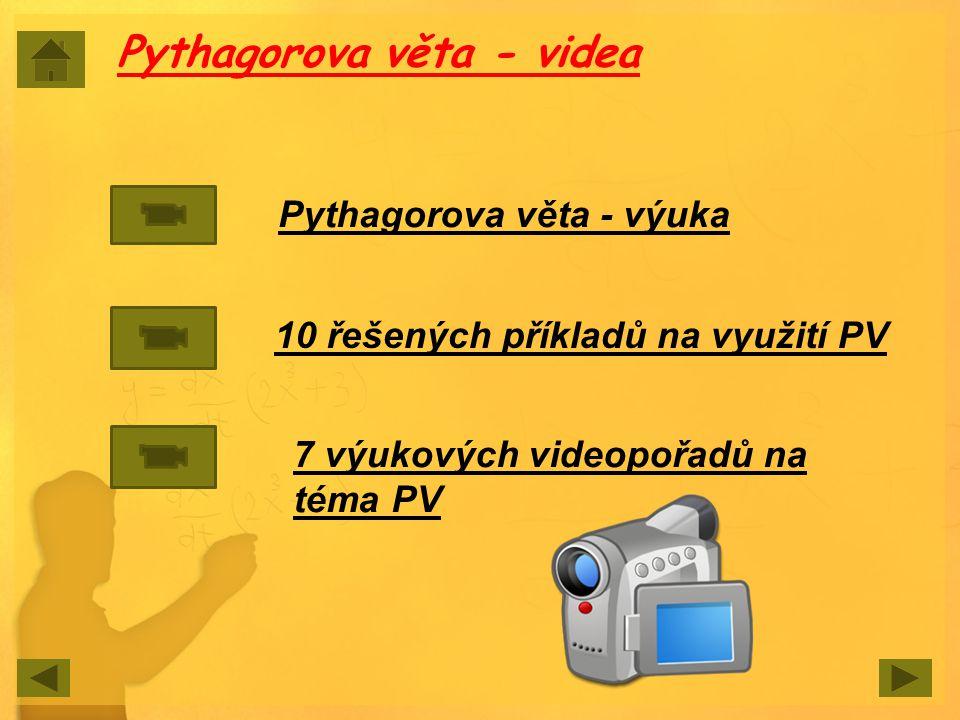 Pythagorova věta - výuka Pythagorova věta - videa 10 řešených příkladů na využití PV 7 výukových videopořadů na téma PV