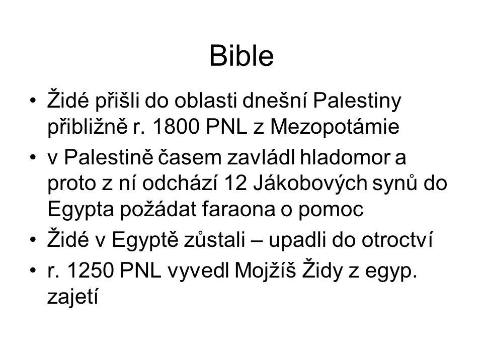 Bible Židé přišli do oblasti dnešní Palestiny přibližně r.