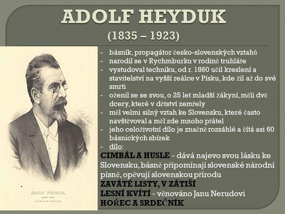 VÁCLAV ŠOLC (1838 – 1871) – herec a básník, sbírka Prvosenky RUDOLF MAYER (1837 – 1865) – básník a spisovatel, sbírka Básn ě ALOIS VOJT Ě CH ŠMILOVSKÝ (1837 – 1883) – prozaik, historická povídka Za ranních č ervánk ů (po č átky NO, ž ivot J.