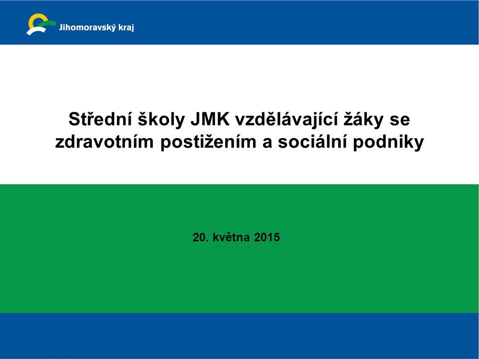 Střední školy JMK vzdělávající žáky se zdravotním postižením a sociální podniky 20. května 2015