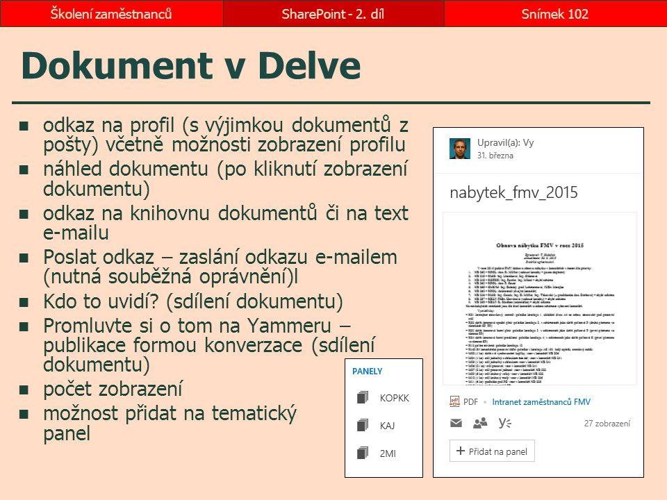 Dokument v Delve odkaz na profil (s výjimkou dokumentů z pošty) včetně možnosti zobrazení profilu náhled dokumentu (po kliknutí zobrazení dokumentu) o