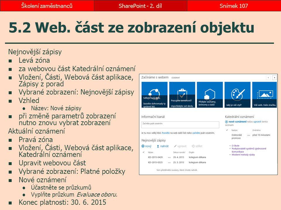 5.2 Web. část ze zobrazení objektu Nejnovější zápisy Levá zóna za webovou část Katedrální oznámení Vložení, Části, Webová část aplikace, Zápisy z pora