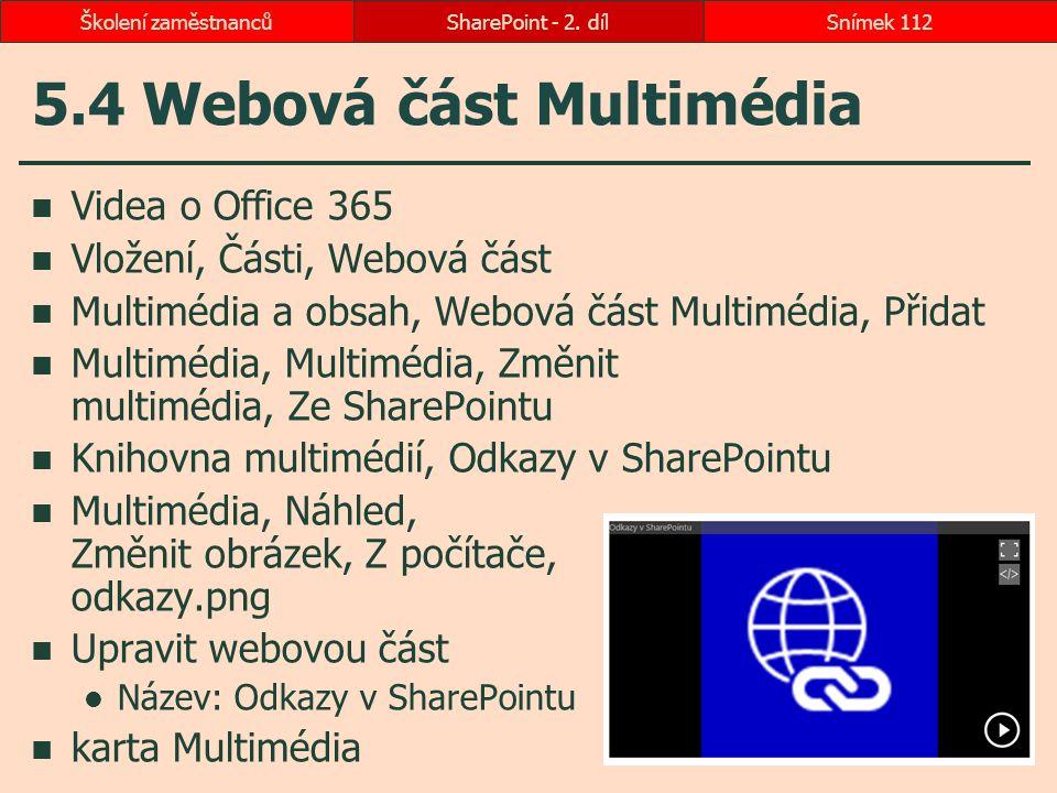 5.4 Webová část Multimédia Videa o Office 365 Vložení, Části, Webová část Multimédia a obsah, Webová část Multimédia, Přidat Multimédia, Multimédia, Z