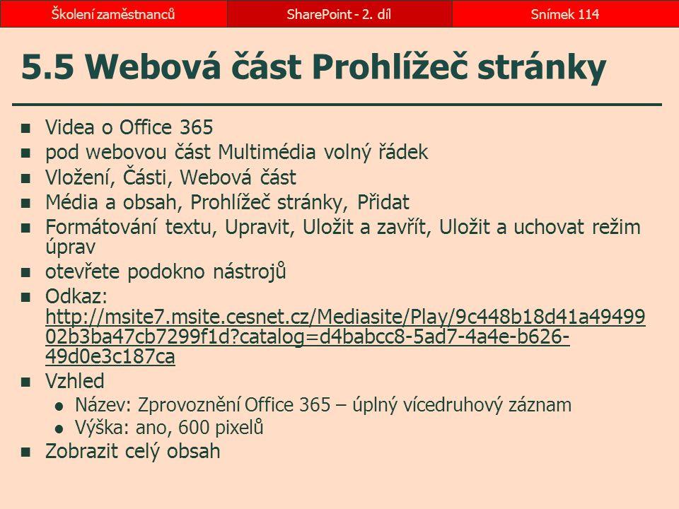 5.5 Webová část Prohlížeč stránky Videa o Office 365 pod webovou část Multimédia volný řádek Vložení, Části, Webová část Média a obsah, Prohlížeč strá