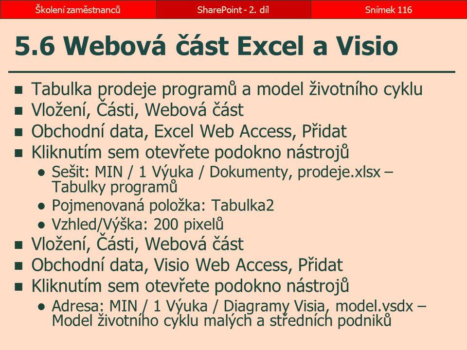 5.6 Webová část Excel a Visio Tabulka prodeje programů a model životního cyklu Vložení, Části, Webová část Obchodní data, Excel Web Access, Přidat Kli