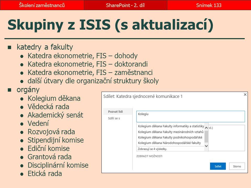 Skupiny z ISIS (s aktualizací) katedry a fakulty Katedra ekonometrie, FIS – dohody Katedra ekonometrie, FIS – doktorandi Katedra ekonometrie, FIS – za