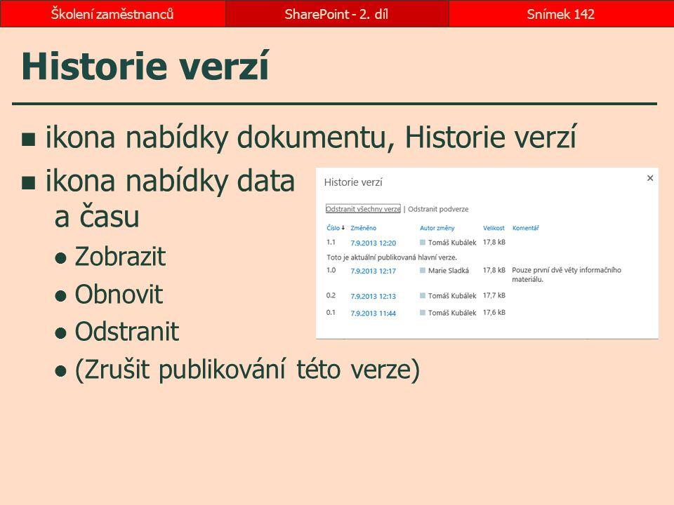 Historie verzí ikona nabídky dokumentu, Historie verzí ikona nabídky data a času Zobrazit Obnovit Odstranit (Zrušit publikování této verze) SharePoint