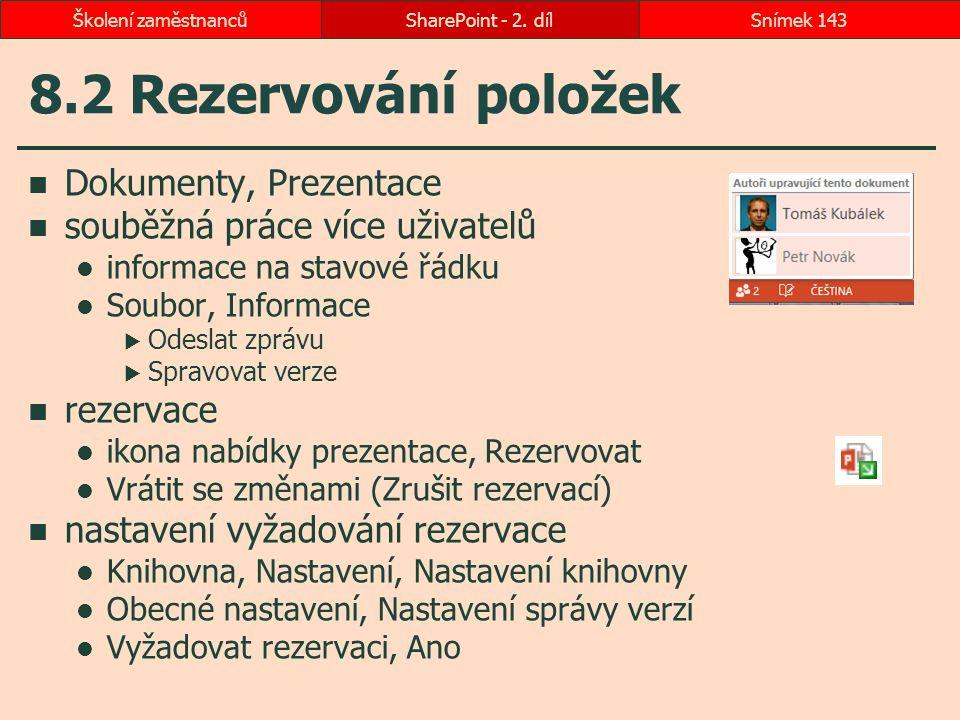 8.2 Rezervování položek Dokumenty, Prezentace souběžná práce více uživatelů informace na stavové řádku Soubor, Informace  Odeslat zprávu  Spravovat