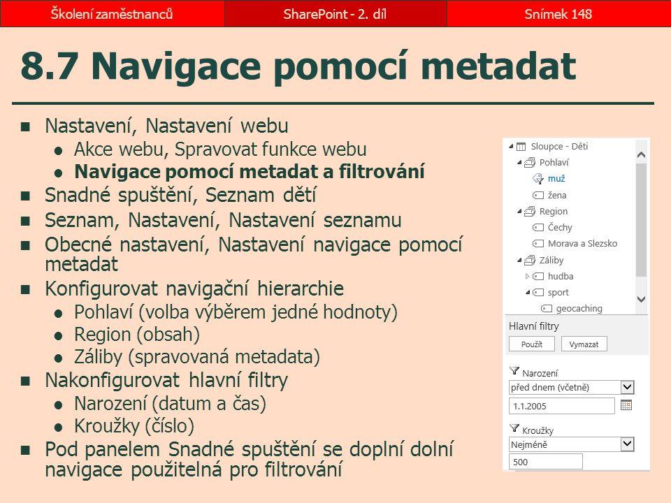 8.7 Navigace pomocí metadat Nastavení, Nastavení webu Akce webu, Spravovat funkce webu Navigace pomocí metadat a filtrování Snadné spuštění, Seznam dě