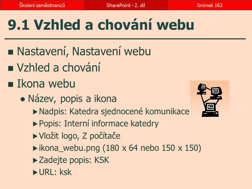 9.1 Vzhled a chování webu Nastavení, Nastavení webu Vzhled a chování Ikona webu Název, popis a ikona  Nadpis: Katedra sjednocené komunikace  Popis: