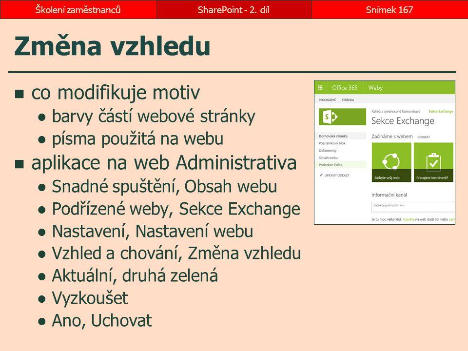 Změna vzhledu co modifikuje motiv barvy částí webové stránky písma použitá na webu aplikace na web Administrativa Snadné spuštění, Obsah webu Podřízen