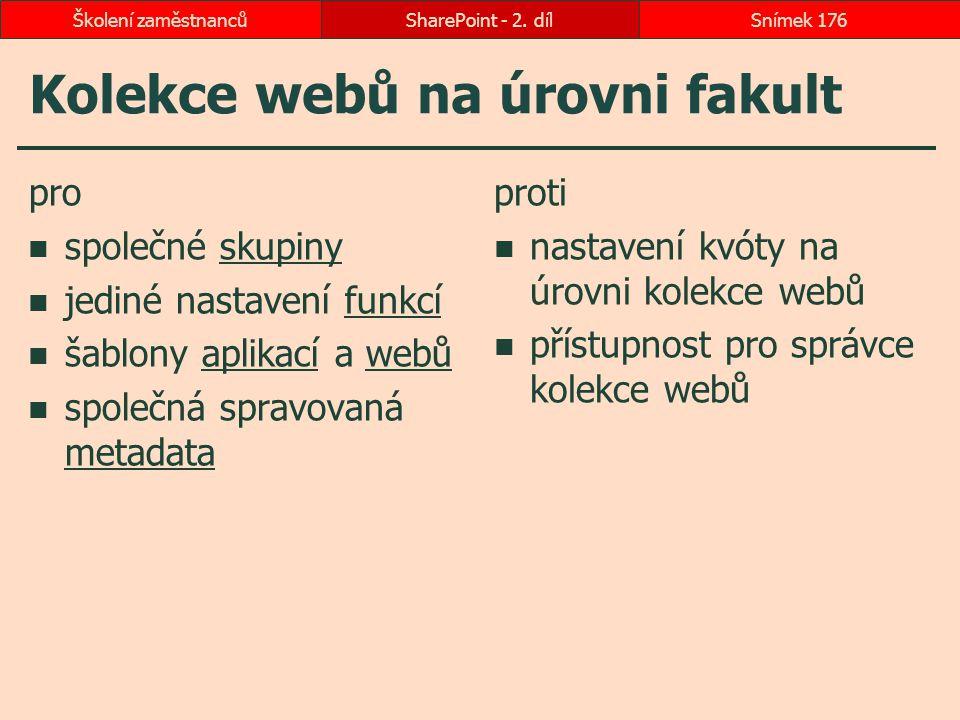 Kolekce webů na úrovni fakult pro společné skupinyskupiny jediné nastavení funkcífunkcí šablony aplikací a webůaplikacíwebů společná spravovaná metada