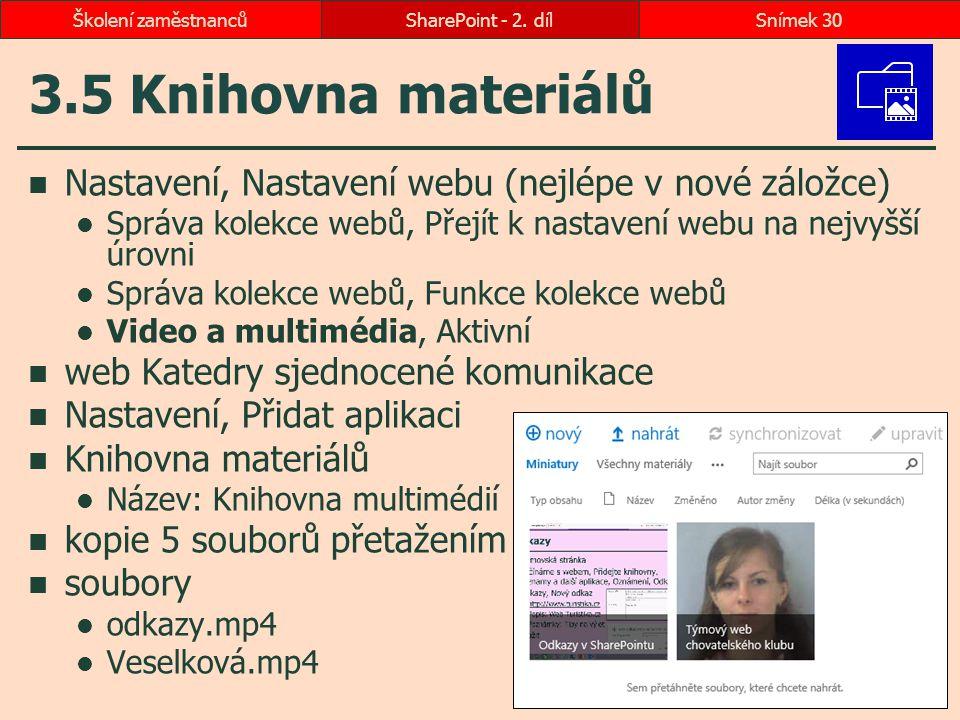 3.5 Knihovna materiálů Nastavení, Nastavení webu (nejlépe v nové záložce) Správa kolekce webů, Přejít k nastavení webu na nejvyšší úrovni Správa kolek