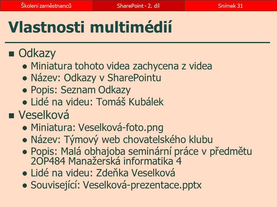 Vlastnosti multimédií Odkazy Miniatura tohoto videa zachycena z videa Název: Odkazy v SharePointu Popis: Seznam Odkazy Lidé na videu: Tomáš Kubálek Ve