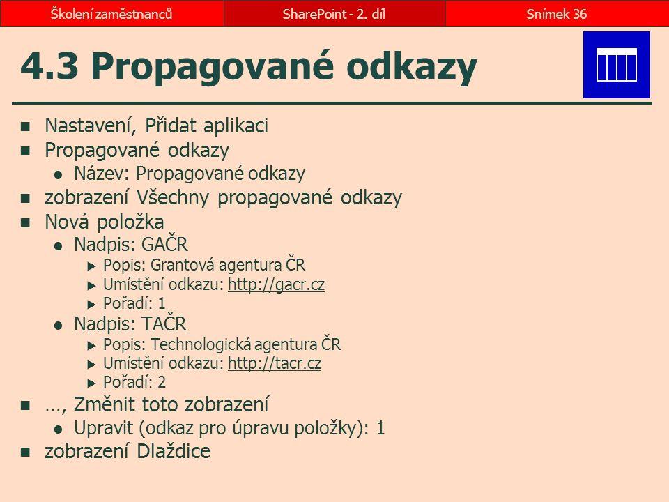 4.3 Propagované odkazy Nastavení, Přidat aplikaci Propagované odkazy Název: Propagované odkazy zobrazení Všechny propagované odkazy Nová položka Nadpi