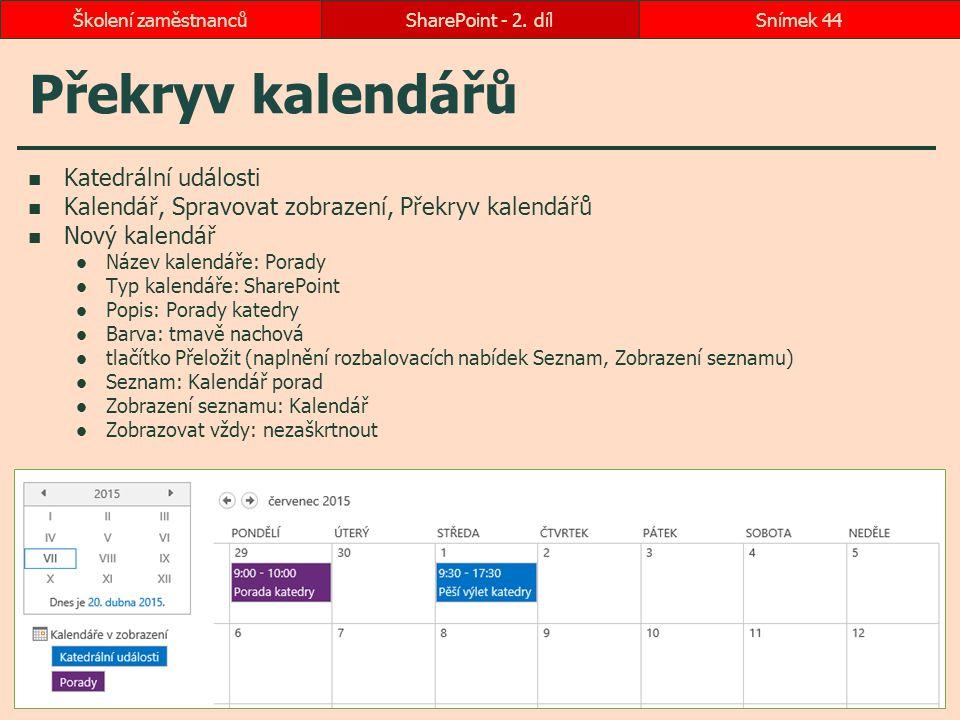 Překryv kalendářů Katedrální události Kalendář, Spravovat zobrazení, Překryv kalendářů Nový kalendář Název kalendáře: Porady Typ kalendáře: SharePoint