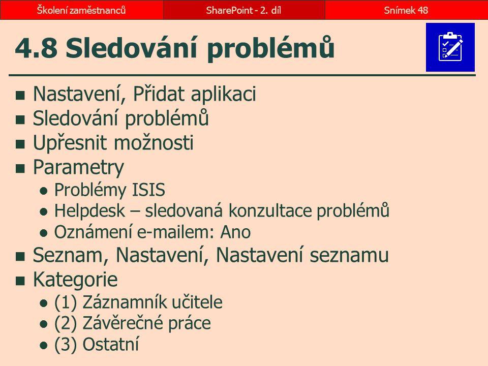 4.8 Sledování problémů Nastavení, Přidat aplikaci Sledování problémů Upřesnit možnosti Parametry Problémy ISIS Helpdesk – sledovaná konzultace problém