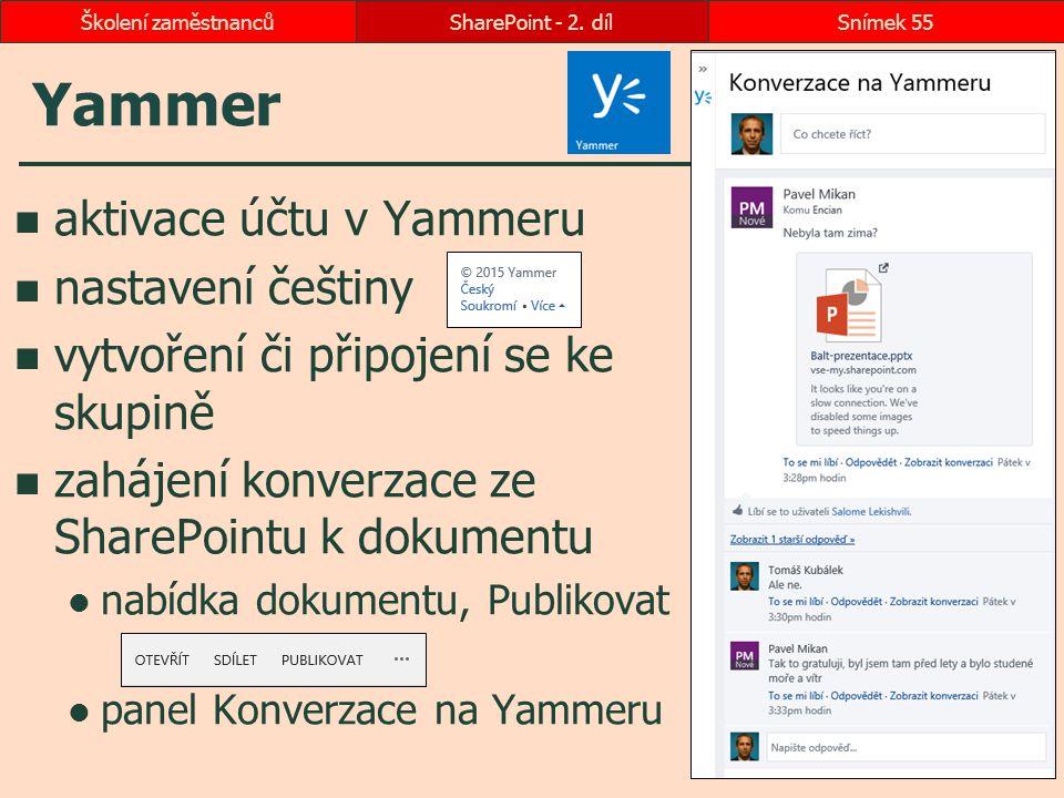 Yammer aktivace účtu v Yammeru nastavení češtiny vytvoření či připojení se ke skupině zahájení konverzace ze SharePointu k dokumentu nabídka dokumentu