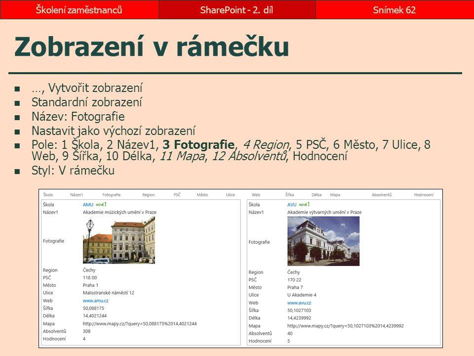 Zobrazení v rámečku …, Vytvořit zobrazení Standardní zobrazení Název: Fotografie Nastavit jako výchozí zobrazení Pole: 1 Škola, 2 Název1, 3 Fotografie