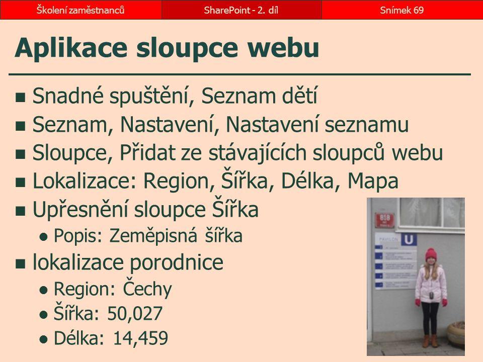 Aplikace sloupce webu Snadné spuštění, Seznam dětí Seznam, Nastavení, Nastavení seznamu Sloupce, Přidat ze stávajících sloupců webu Lokalizace: Region
