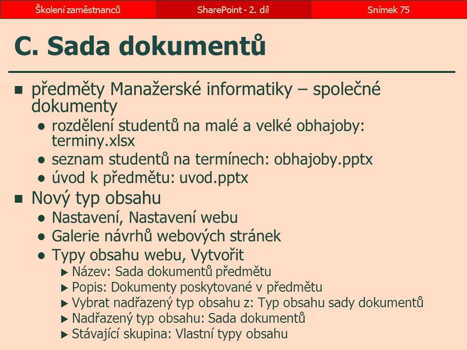 C. Sada dokumentů předměty Manažerské informatiky – společné dokumenty rozdělení studentů na malé a velké obhajoby: terminy.xlsx seznam studentů na te