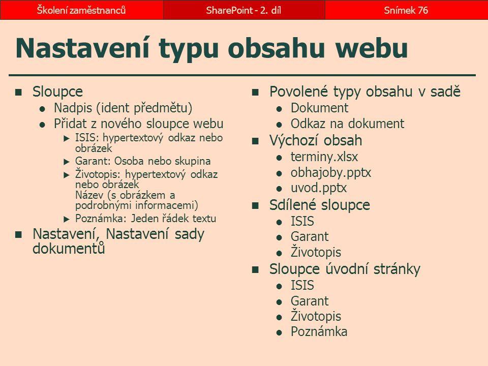 Nastavení typu obsahu webu Sloupce Nadpis (ident předmětu) Přidat z nového sloupce webu  ISIS: hypertextový odkaz nebo obrázek  Garant: Osoba nebo s