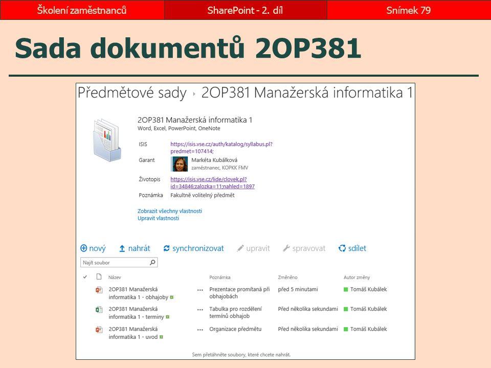 Sada dokumentů 2OP381 SharePoint - 2. dílSnímek 79Školení zaměstnanců