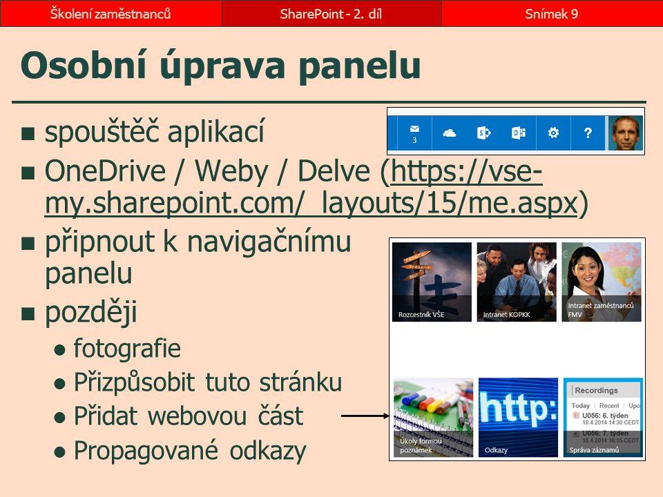 Osobní úprava panelu spouštěč aplikací OneDrive / Weby / Delve (https://vse- my.sharepoint.com/_layouts/15/me.aspx)https://vse- my.sharepoint.com/_lay