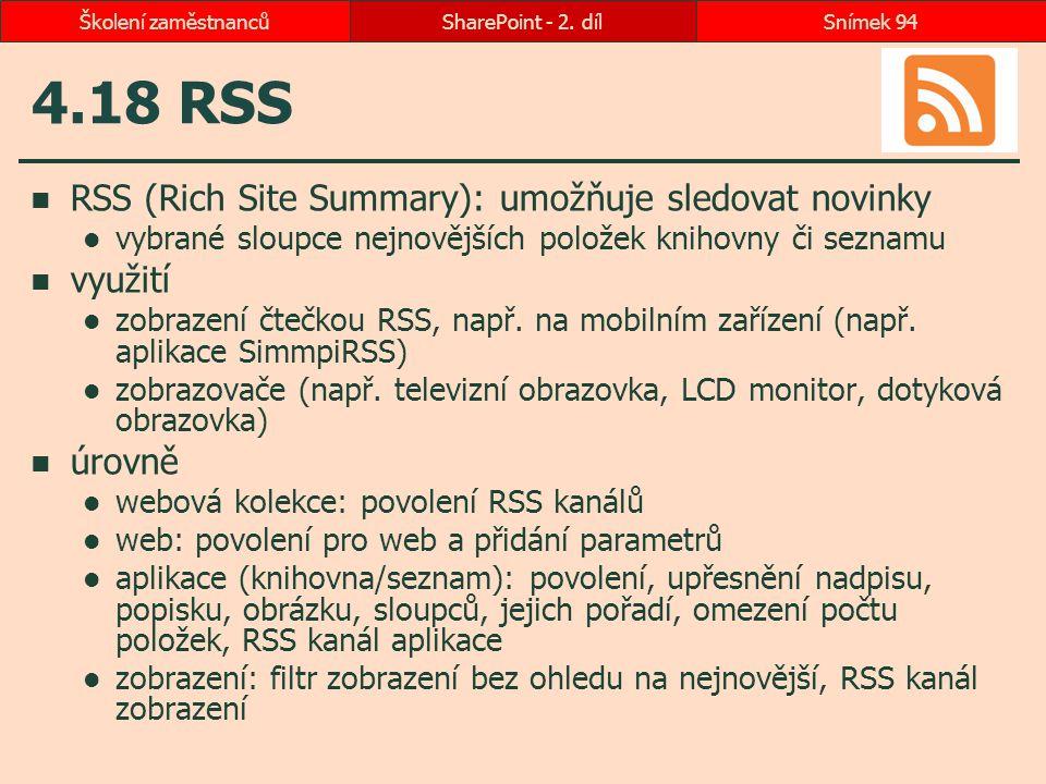 4.18 RSS RSS (Rich Site Summary): umožňuje sledovat novinky vybrané sloupce nejnovějších položek knihovny či seznamu využití zobrazení čtečkou RSS, na