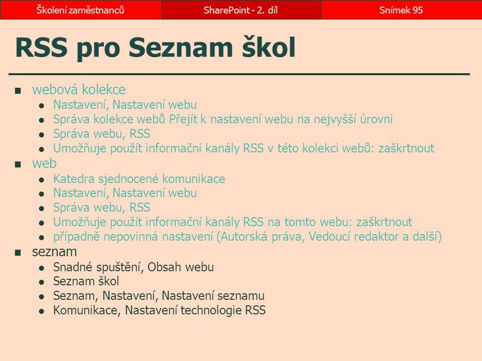 RSS pro Seznam škol webová kolekce Nastavení, Nastavení webu Správa kolekce webů Přejít k nastavení webu na nejvyšší úrovni Správa webu, RSS Umožňuje