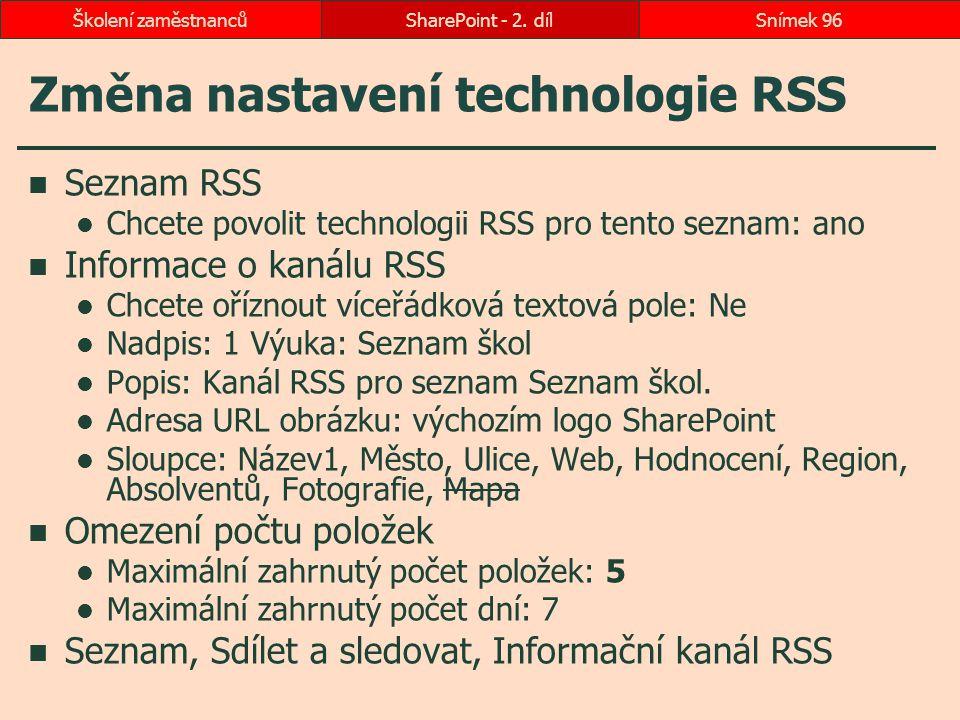 Změna nastavení technologie RSS Seznam RSS Chcete povolit technologii RSS pro tento seznam: ano Informace o kanálu RSS Chcete oříznout víceřádková tex