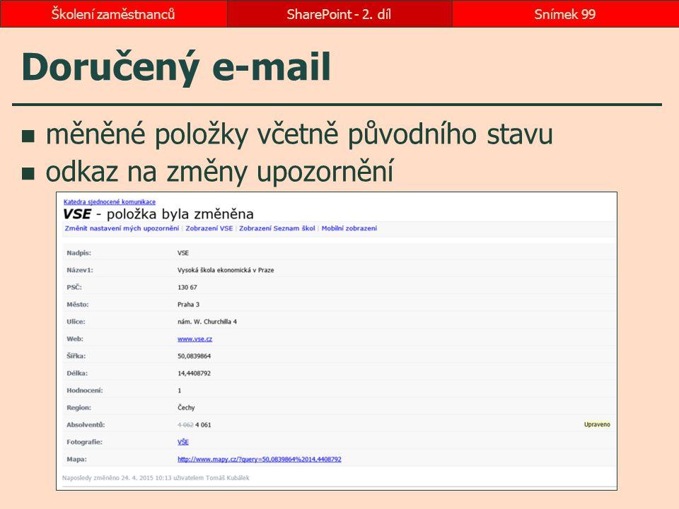 Doručený e-mail měněné položky včetně původního stavu odkaz na změny upozornění SharePoint - 2. dílSnímek 99Školení zaměstnanců
