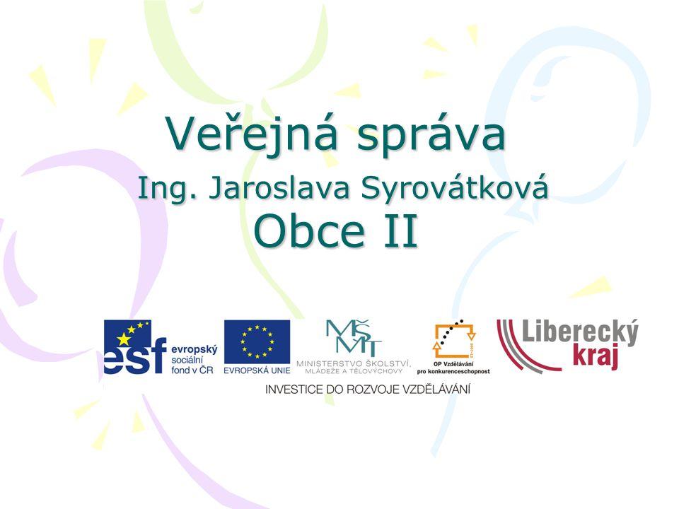 Veřejná správa Ing. Jaroslava Syrovátková Obce II