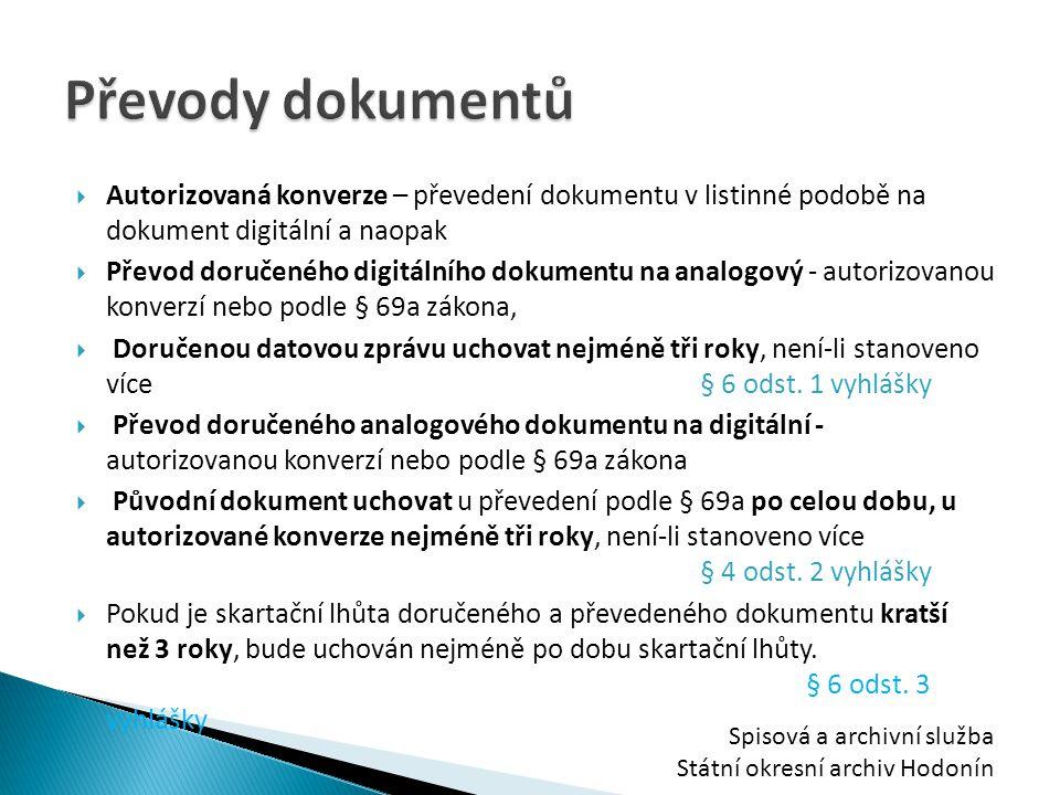  Autorizovaná konverze – převedení dokumentu v listinné podobě na dokument digitální a naopak  Převod doručeného digitálního dokumentu na analogový