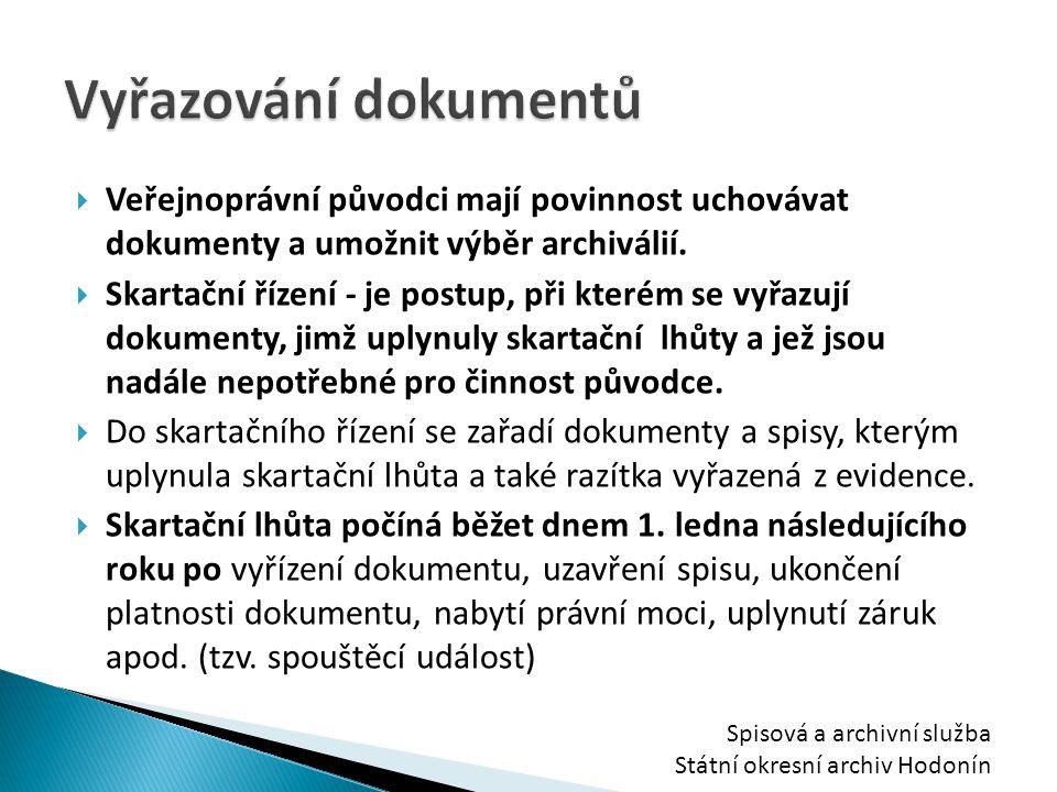  Veřejnoprávní původci mají povinnost uchovávat dokumenty a umožnit výběr archiválií.  Skartační řízení - je postup, při kterém se vyřazují dokument
