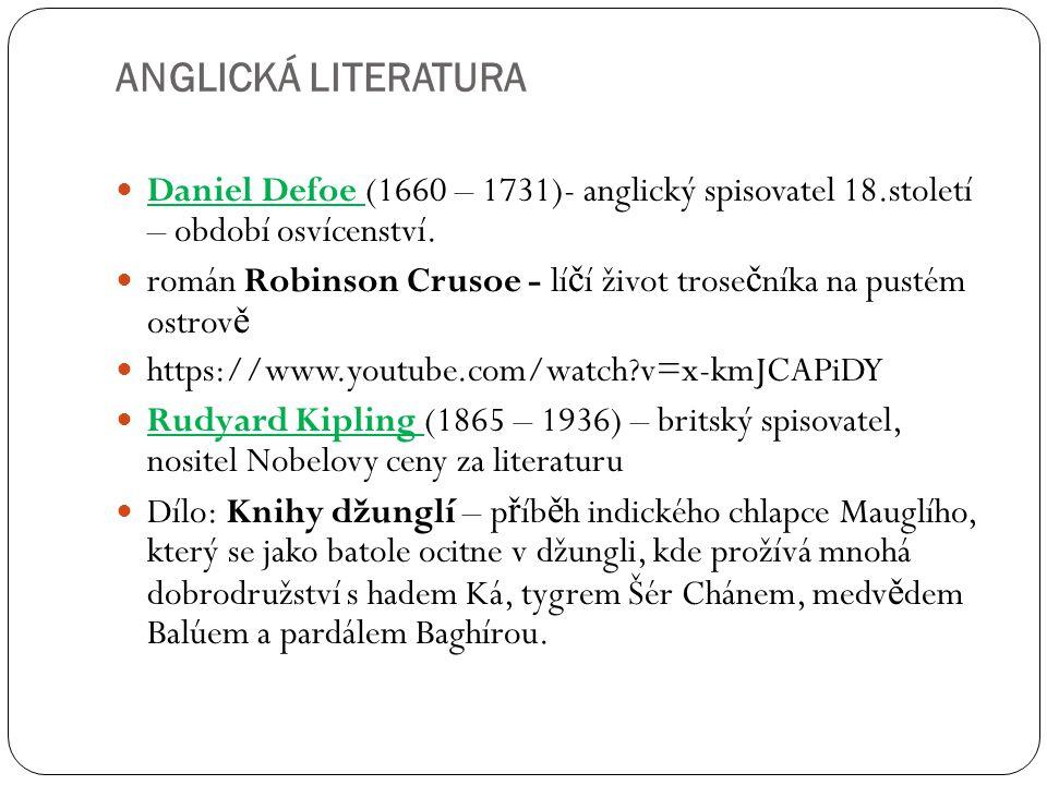 ANGLICKÁ LITERATURA Daniel Defoe (1660 – 1731)- anglický spisovatel 18.století – období osvícenství. román Robinson Crusoe - lí č í život trose č níka