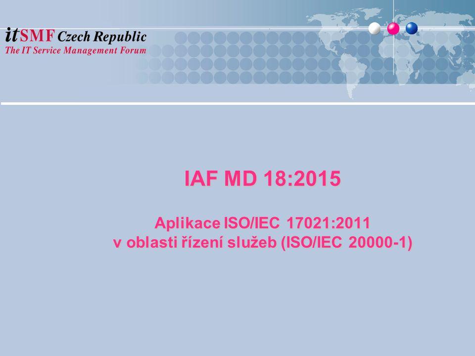 IAF MD 18:2015 Aplikace ISO/IEC 17021:2011 v oblasti řízení služeb (ISO/IEC 20000-1)