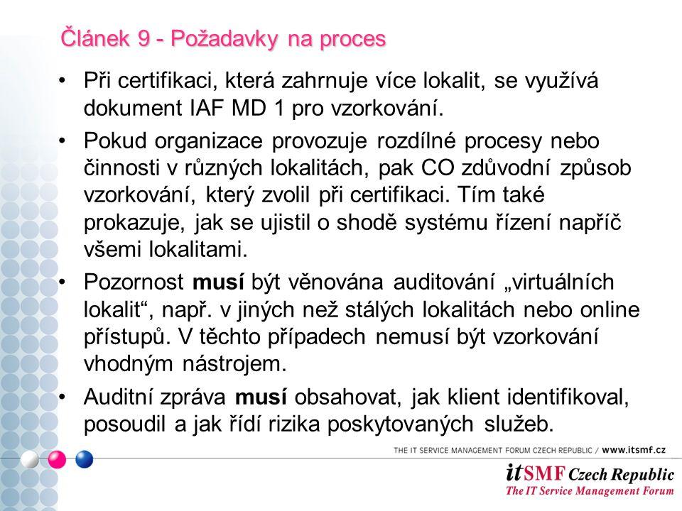 Při certifikaci, která zahrnuje více lokalit, se využívá dokument IAF MD 1 pro vzorkování.