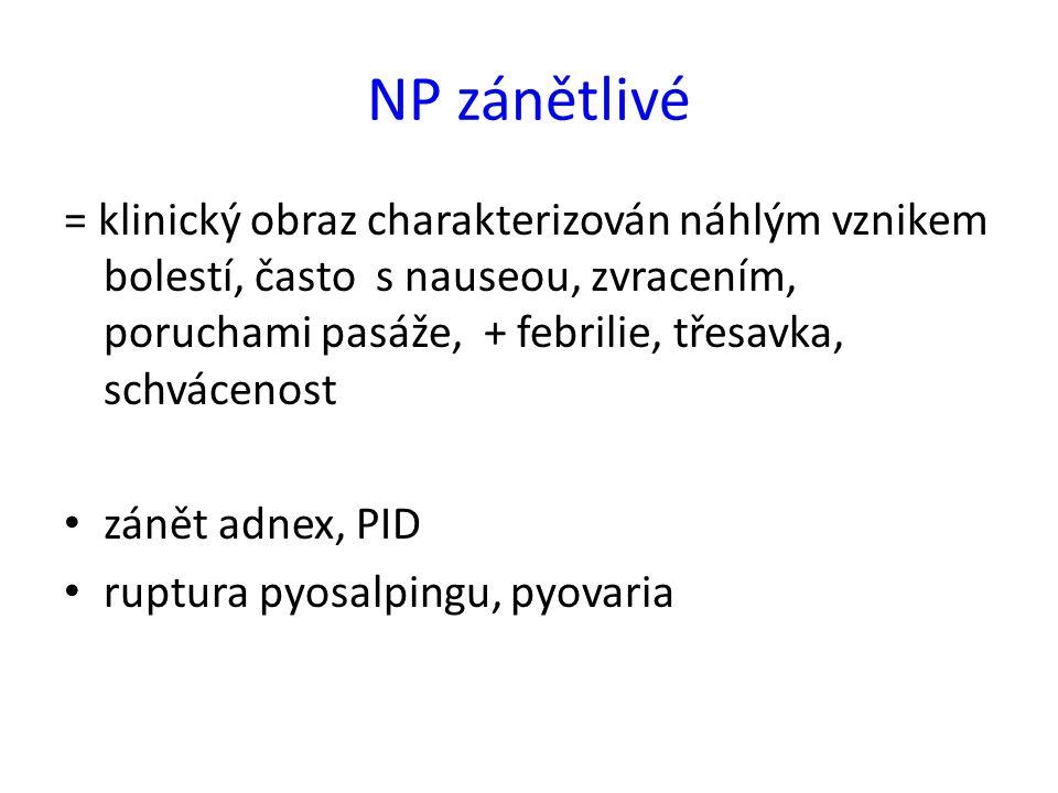 NP zánětlivé = klinický obraz charakterizován náhlým vznikem bolestí, často s nauseou, zvracením, poruchami pasáže, + febrilie, třesavka, schvácenost