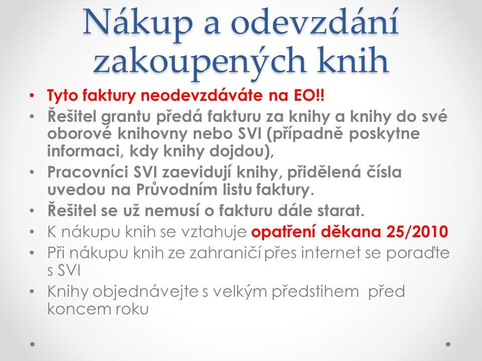 Nákup a odevzdání zakoupených knih Tyto faktury neodevzdáváte na EO!.