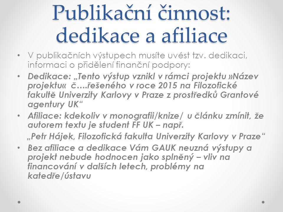 Publikační činnost: dedikace a afiliace V publikačních výstupech musíte uvést tzv.