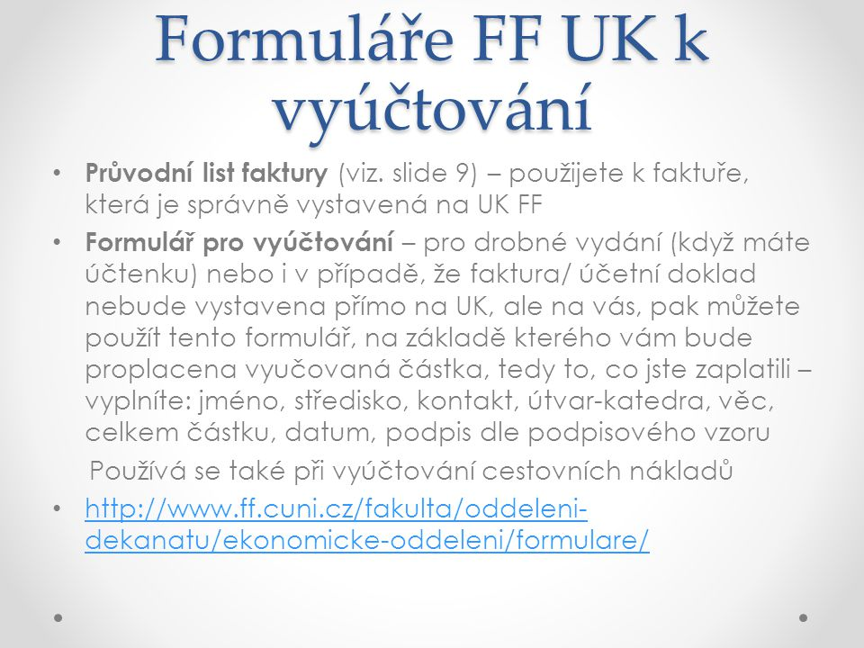 Formuláře FF UK k vyúčtování Průvodní list faktury (viz.