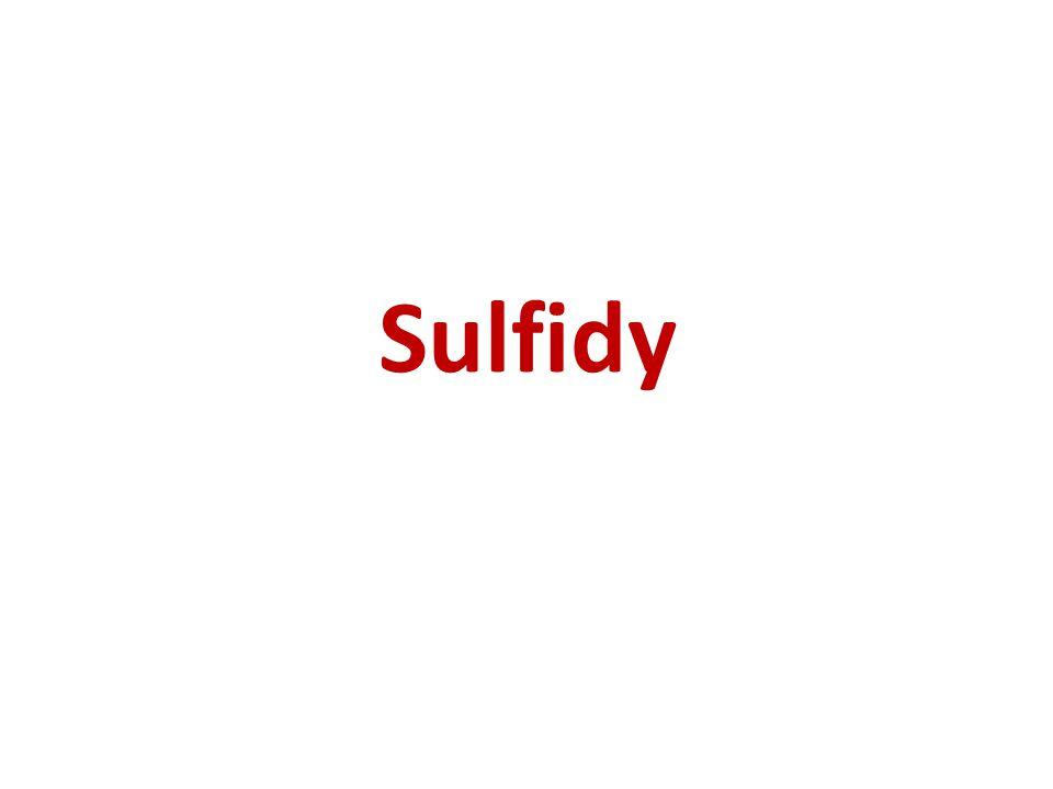 Sulfidy Jedná se o dvouprvkové sloučeniny síry s kovovým prvkem.
