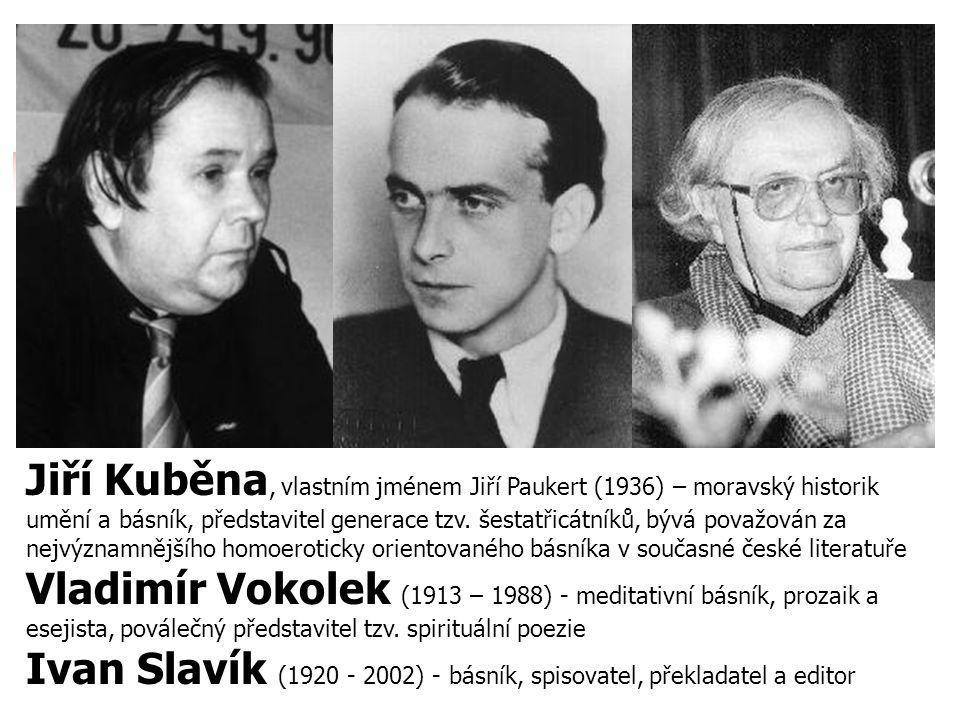 Jiří Kuběna, vlastním jménem Jiří Paukert (1936) – moravský historik umění a básník, představitel generace tzv. šestatřicátníků, bývá považován za nej