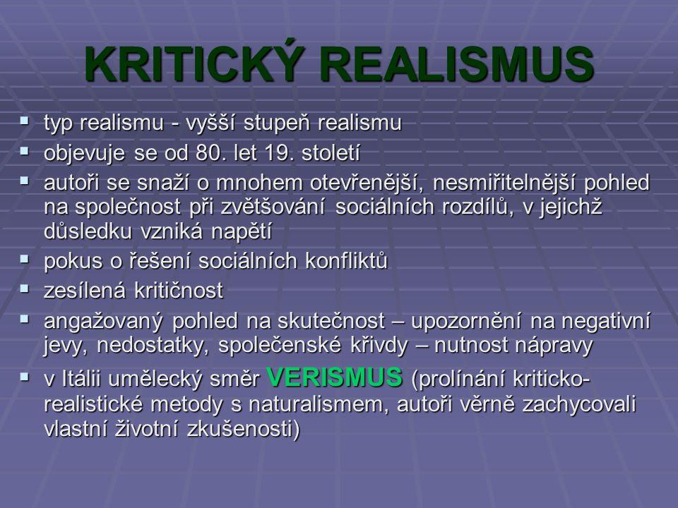 KRITICKÝ REALISMUS ttttyp realismu - vyšší stupeň realismu oooobjevuje se od 80.