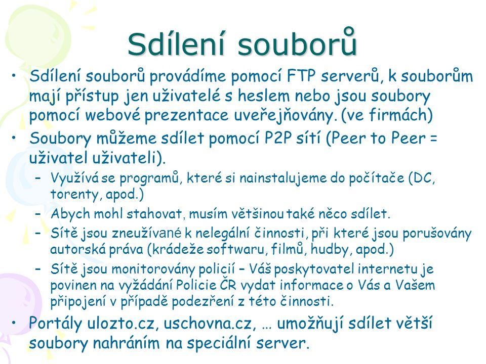 Sdílení souborů Sdílení souborů provádíme pomocí FTP serverů, k souborům mají přístup jen uživatelé s heslem nebo jsou soubory pomocí webové prezentace uveřejňovány.