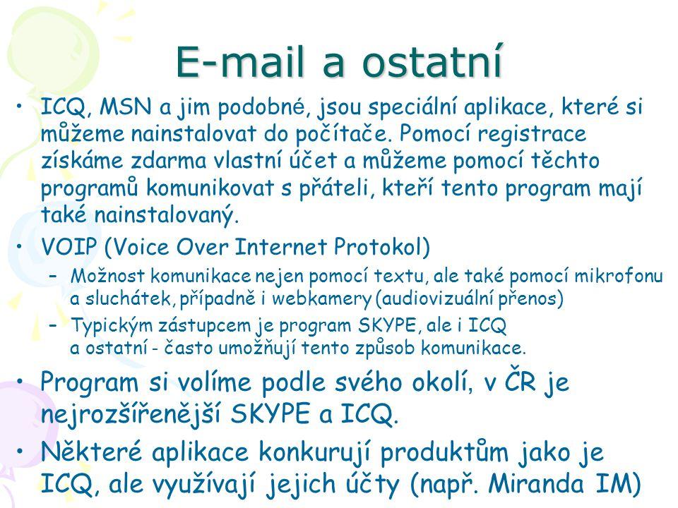 E-mail a ostatní ICQ, MSN a jim podobn é, jsou speciální aplikace, které si můžeme nainstalovat do počítače.