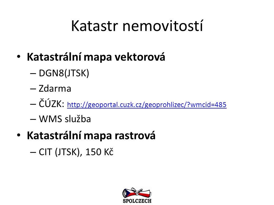 Katastr nemovitostí Katastrální mapa vektorová – DGN8(JTSK) – Zdarma – ČÚZK: http://geoportal.cuzk.cz/geoprohlizec/?wmcid=485 http://geoportal.cuzk.cz