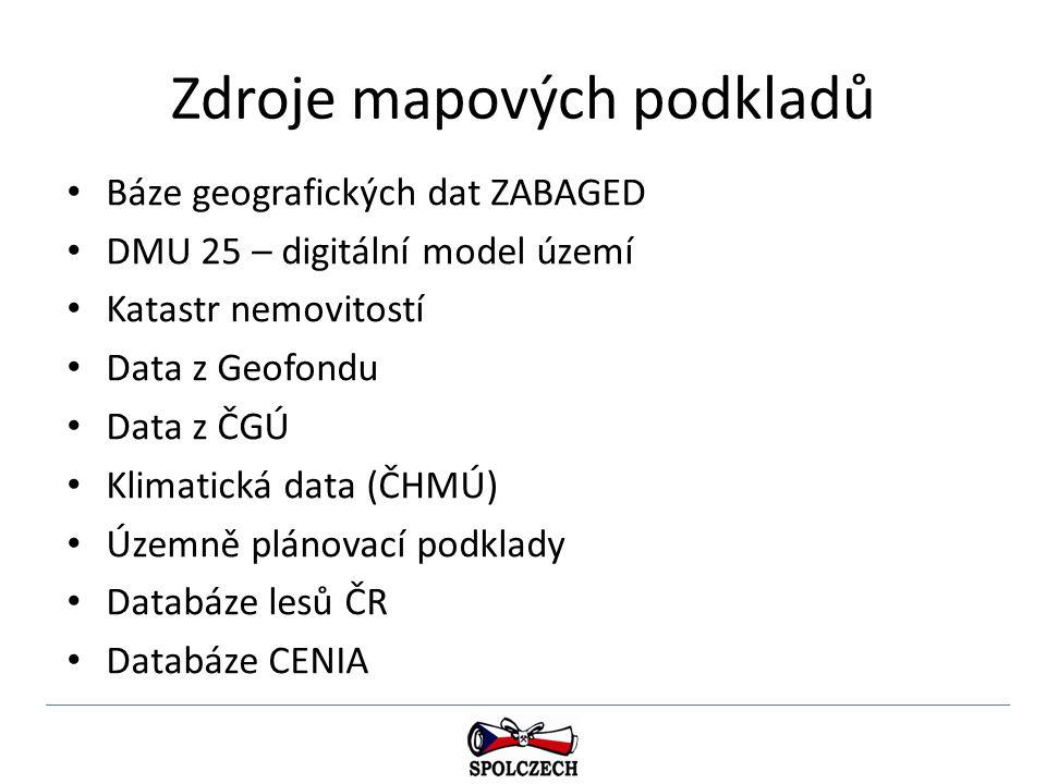 Zdroje mapových podkladů Báze geografických dat ZABAGED DMU 25 – digitální model území Katastr nemovitostí Data z Geofondu Data z ČGÚ Klimatická data
