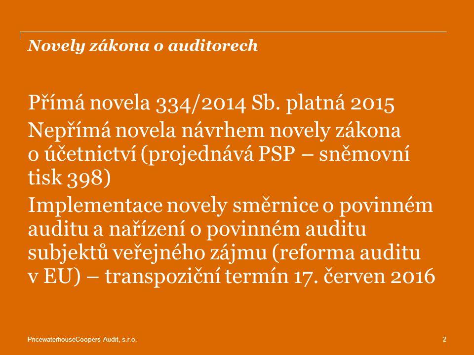 PricewaterhouseCoopers Audit, s.r.o.Přímá novela 334/2014 Sb.